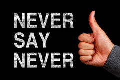 Never Say Never Royalty Free Stock Photos