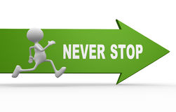 Never stop. 3d people - man, person and arrow with text Never stop Royalty Free Stock Photos