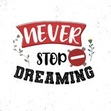 Never stop dreaming. Premium motivational quote. Typography quote. Vector quote with white background royalty free illustration