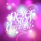 Never stop dreaming Royalty Free Stock Image