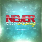 Never stop dreaming. Motivational background Royalty Free Stock Photo