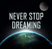 Never Stop Dreaming stock images
