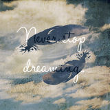 Never stop dreaming motivational quote Royalty Free Stock Photos