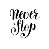 Never stop handwritten positive inspirational quote brush typogr Royalty Free Stock Photography