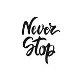 Never stop lettering. Vector inspiration and motivation phrase. royalty free stock image