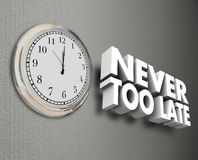 Never Too Late Clock Time Wall 3d Words Royalty Free Stock Photography