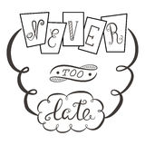 Never too late. The poster with a motivational phrase. Hand lettering Royalty Free Stock Photography