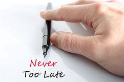 Never too late text concept. Isolated over white background Royalty Free Stock Image