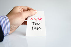 Never too late text concept. Isolated over white background Stock Photography