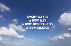New Day Quote. inspirational motivational quote- Every day is a new day, new opportunity, new chance. With blue sky background, stock photo