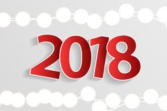 New Year 2018 concept with paper cuted white numbers on realistic Christmas lights decorations on white background. For greeting cards. Vector illustration royalty free illustration