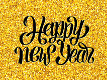 New Year 2016 gold glittering. Happy New Year 2016 golden design template. Gold glittering greeting card with black hand lettering inscription. Vector festive Royalty Free Illustration