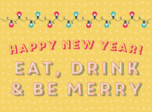 New Year's Greeting Card. Retro Greeting card with a lightbulb garland that reads Happy new year! Eat, Drink and be Merry royalty free illustration