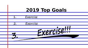 2019 new years resoltuions. Top 3 new years resolutions for 2019 are exercise, exercise, and EXERCISE stock illustration