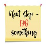 Next step do something Note paper with motivation text you got this, isolated vector illustration. Next step do something Note paper with motivation text you got Royalty Free Stock Image