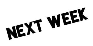 Next Week rubber stamp. Grunge design with dust scratches. Effects can be easily removed for a clean, crisp look. Color is easily changed Royalty Free Stock Photo