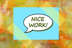 Nice work written note over painted background Royalty Free Stock Image