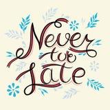 Nie zu spät Das Plakat mit einer Motivphrase Handbeschriftungsphrase Auf Weiß inspirational lizenzfreie abbildung