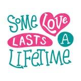 Niektóre miłość trwa życie Miłość w sercach to walentynki dni literowanie wycena Zdjęcie Stock
