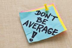 Niet gemiddeld ben - motivatie Stock Foto's