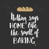 Niets zegt huis zoals de geur van baksel, het met de hand geschreven van letters voorzien Stock Afbeelding