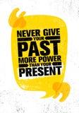 Nigdy Daje Twój Past Więcej władzie Niż Twój teraźniejszość Inspirować Kreatywnie motywaci wycena plakata szablon Obrazy Stock