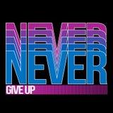 Nigdy Daje Up, koszulki typografia, Wektorowa ilustracja Zdjęcie Royalty Free