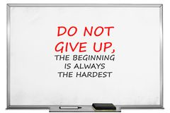 No abandone, el principio es siempre el más duro, whiteboard Imágenes de archivo libres de regalías