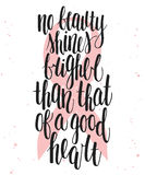 No beauty shines brighter than that of a good heart. Stock Photo