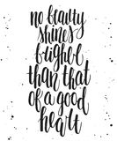 No beauty shines brighter than that of a good heart. Stock Photos