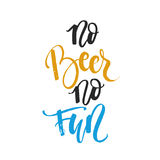 No beer no fun - unique handdrawn typography poster. Royalty Free Stock Photography