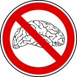 No brain - no pain. A sign prohibiting mental activity Royalty Free Stock Image
