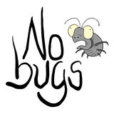 No bugs message. Creative design of no bugs message Royalty Free Stock Photo