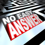No Easy Answer Words in 3D Maze Problem to Solve Overcome. 3d illustrated words No Easy Answer words in a maze without an obvious solution in sight, with a Stock Images