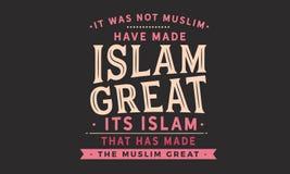No era musulmán ha hecho Islam grande, su Islam que ha hecho a los musulmanes grandes stock de ilustración