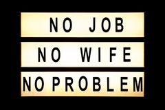 No job, no wife, no problem hanging light box. Sign board Stock Photography
