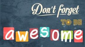¡No olvide ser impresionante! Fondo de motivación Foto de archivo libre de regalías