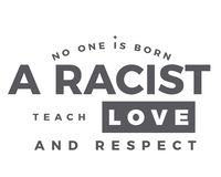 No one is born a racist, teach love and respect. Best motivational quote vector illustration