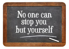 No one can stop you but yourself Royalty Free Stock Photo