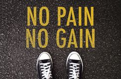 No pain, no gain. Never give up!. No pain, no gain. Suffering is part of living. Never give up royalty free stock photo