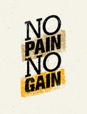 No Pain No Gain. Workout and Fitness Motivation Quote. Creative Vector Typography Grunge Poster Concept Royalty Free Stock Images