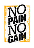 No Pain No Gain. Workout and Fitness Motivation Quote. Creative Vector Typography Grunge Poster Concept Stock Photography