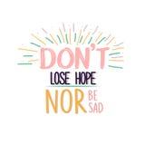 No pierda la esperanza ni sea concepto triste del texto de la motivación del cartel de las citas Foto de archivo