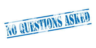 No questions asked blue stamp. Isolated on white background Royalty Free Stock Image
