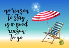 No reason to stay is a good reason to go typography inscription with parasol, chaise launge and coconut coctail on beach. Background. Realistic sun flare stock illustration