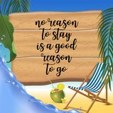 No reason to stay is a good reason to go typography inscription with parasol, chaise launge and coconut coctail on beach. Background. Realistic sun flare vector illustration