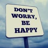 No se preocupe, sea feliz Foto de archivo libre de regalías