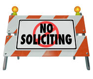 No Soliciting Barricade Barrier Sign Block Selling Salespeople. No Soliciting words on a barrier, blockade or sign to illustrate blocking annoying salespeople Stock Image