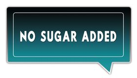 NO SUGAR ADDED on turquoise to black gradient square speech bubble. Illustrations Stock Photo