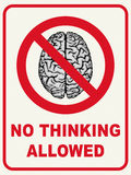 No Thinking Allowed Stock Photo